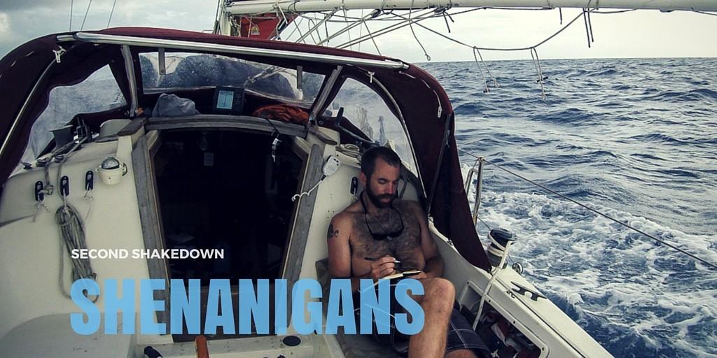 Living Aboard: Second Shakedown Shenanigans