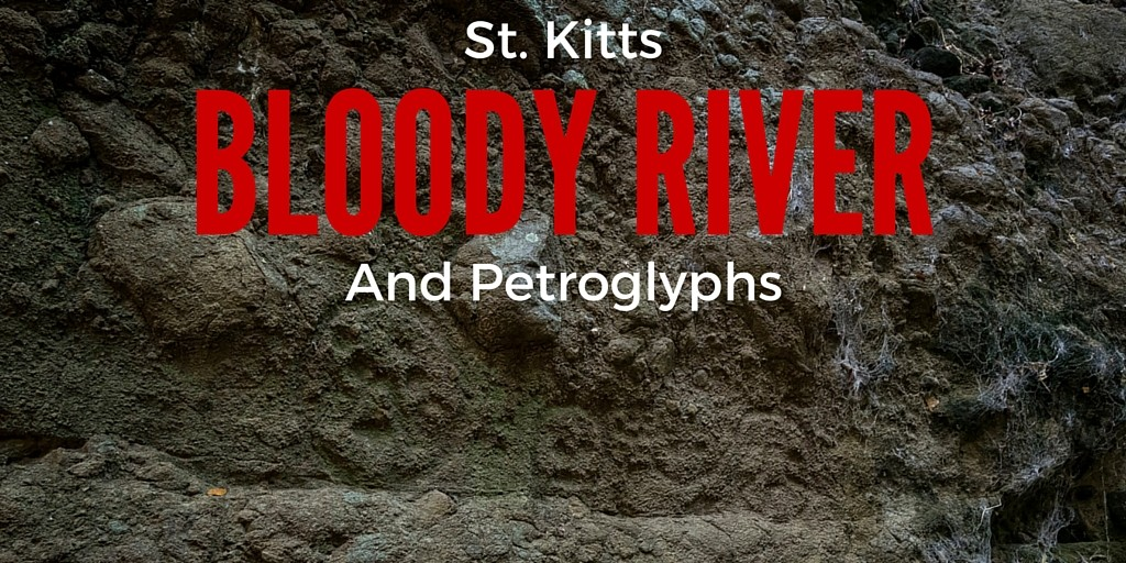 St. Kitts' Bloody River & Petroglyphs