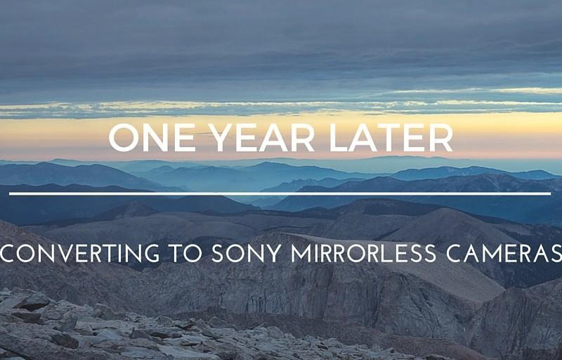 One Year Shooting with Sony Mirrorless Cameras