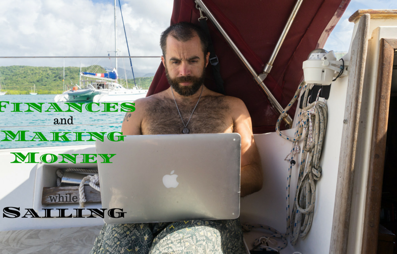 Finances and Making Money While Sailing, Part Two