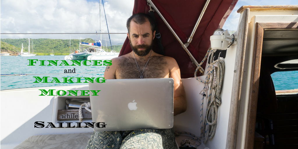 Finances and Making Money While Sailing, Part One
